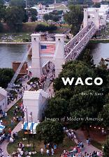 Waco [Images of Modern America] [TX] [Arcadia Publishing]