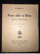 Pour Aller a Dieu: Simples Resolutions  E. Andre 1924 Christianity