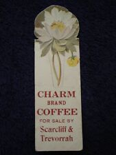 Rare CHARM Brand COFFEE 1920's Bookmark ~ SCARCLIFF & TREVORRAH, Janesville, WI