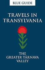 Travels in Transylvania (Blue Guides), Smith, Lucy Abel, New Book