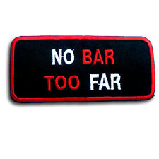 No Bar Too Far Patch Iron on Motorcycle Biker Saying Motto V2 Sticker Vest Club