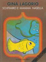 Schitimiro e mamma Nasella - LAGORIO Gina - Libro nuovo in offerta !