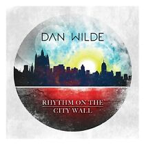 DAN WILDE - RHYTHM ON THE CITY WALL   CD NEW+