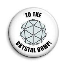 Crystal Maze 'To The Crystal Dome' Cult TV Button Pin Badge - 38mm/1.5 inch