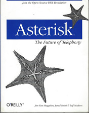 ASTERISK : The Future of Telephony by Jim Meggelen - PAPERBACK O'REILLY BOOK