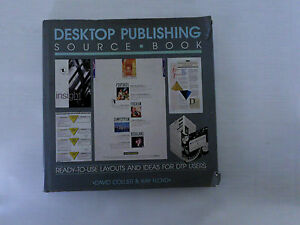 Desktop Publishing Source Book - Ready to use layouts & ideas for DTP users