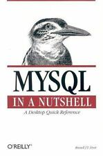 MySql in a Nutshell (In a Nutshell (O'Reilly) by Dyer, Russell J. T.