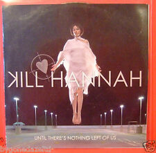 KILL HANNAH - UNTIL THERES NOTHING LEFT OF US PROMO MUSIC CD(FREE UK POST)