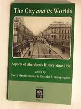 The City and Its Worlds: Aspects of Aberdeen's History Since 1794, , Excellent B