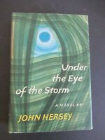 UNDER THE EYE OF THE STORM BY JOHN HERSEY FROM 1967 1ST EDITION