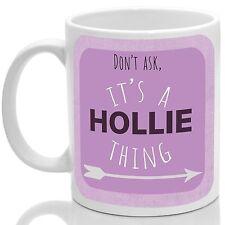 Hollie's mug, Its a Hollie thing (Pink)