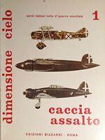 Dimensione cielo - Aerei italiani nella WWII - 1 Caccia assalto - ed. 1971