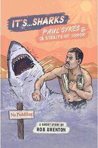 It's... Sharks! Paul Sykes & The Straits of Johor