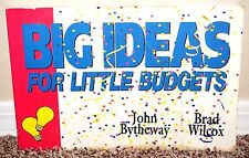BIG IDEAS FOR LITTLE BUDGETS by John Bytheway & Brad Wilcox 1991 1STED MORMON PB