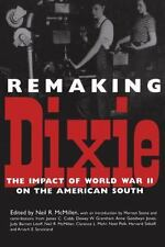Remaking Dixie: The Impact of World War II on the American South-ExLibrary