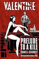 Valentine: Prelude to a Kill Paperback Daniel Cooney