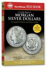 A Guide Book of Morgan Silver Dollars  Official Red Book   Offici