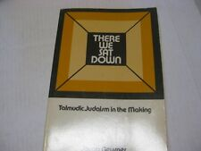 There We Sat Down by Jacob Neusner  TALMUDIC JUDAISM IN THE MAKING