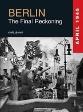 Berlin: The Final Reckoning, .,, .,, Bahm, Karl, Very Good, 2014-04-19,