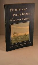 PILOTS AND PILOT BOATS OF BOSTON HARBOR 1956 State Street Trust Company
