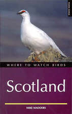 Where to Watch Birds in Scotland (Where to Watch Birds), Madders, Mike Paperback