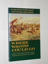 Narcissa Whitman/Eliza Spalding Where Wagons Could Go. Wild West Pioneers. 1997.