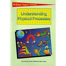 Understanding Physical Processes: Brilliant Support Activities for Science