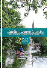 English Canoe classics: Twenty-eight great Canoe & Kayak trips: v.2: South by...
