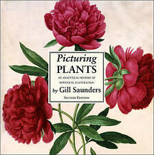 Picturing Plants: An Analytical History of Botanical Illustration, Saunders, Gil