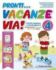 pronti... Vacanze via! vol.4 Libro per le vacanze scuola primaria, EDUCANDO