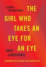 The Girl Who Takes an Eye for an Eye: A Lisbeth Sa