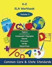 NEW K-2 ELA Volume 3: Consonant Digraphs, Nouns, Pronouns, Verbs, Adjectives