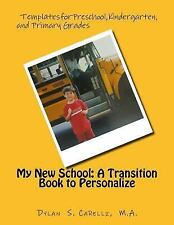 My New School: a Transition Book to Personalize : Templates for Preschool,...