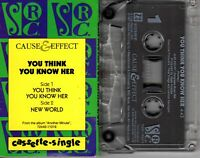 Cause & Effect You Think You Know Her 1991 Cassette Tape Single Pop Dance Rock
