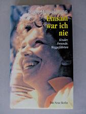 Einsam war ich nie, Irene Henselmann - Kinder, Freunde, Weggefährten