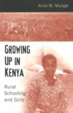 Growing Up in Kenya: Rural Schooling and Girls (Rethinking Childhood, Vol. 21)