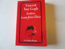 Lettres à son frère Théo .. Van Gogh Vincent