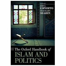 The Oxford Handbook of Islam and Politics (Oxford Handbooks),