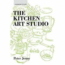 The Kitchen Art Studio (Learning to See), Peter Jenny, New Book