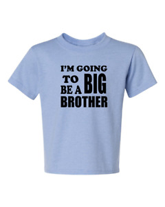 I'M GOING TO BE A BIG BROTHER 2 KIDS size t-shirt 6 Months To XL=18-20 THE BEST