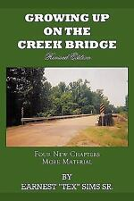 """Growing up on the Creek Bridge by Earnest """"Tex Sims Sr. (2006, Paperback)"""