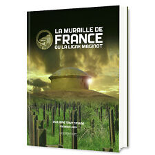 La Muraille de France ou la Ligne Maginot (éditions Klopp)