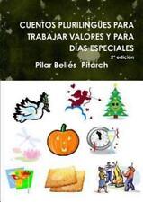 Cuentos Plurilingües para Trabajar Valores y para Dias Especiales by Pilar...