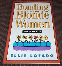 Bonding with the Blonde Women Ellie Lofaro 2001 Original Ed. Inscribed Christian