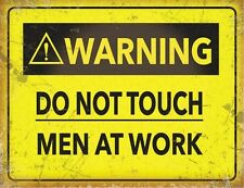 WARNING DO NOT TOUCH MEN AT WORK METAL WALL SIGN TIN PLAQUE GARAGE WORKSHOP 1124