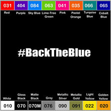 BACK THE BLUE Vinyl Decal Sticker Window hashtag Laptop Blue Lives Matter