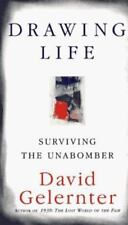 NEW - Drawing Life: Surviving the Unabomber by Gelernter, David