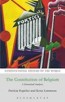 The Constitution of Belgium. A Contextual Analysis by Popelier, Patricia|Lemmens
