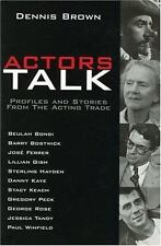 Actors Talk Profiles and Stories from the Acting Trade by Dennis Brown 1999 1ST