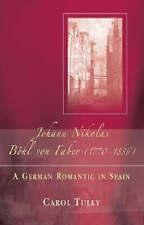 Johann Nikolas Bohl von Faber (1770-1836): A German Romantic in Spain by...